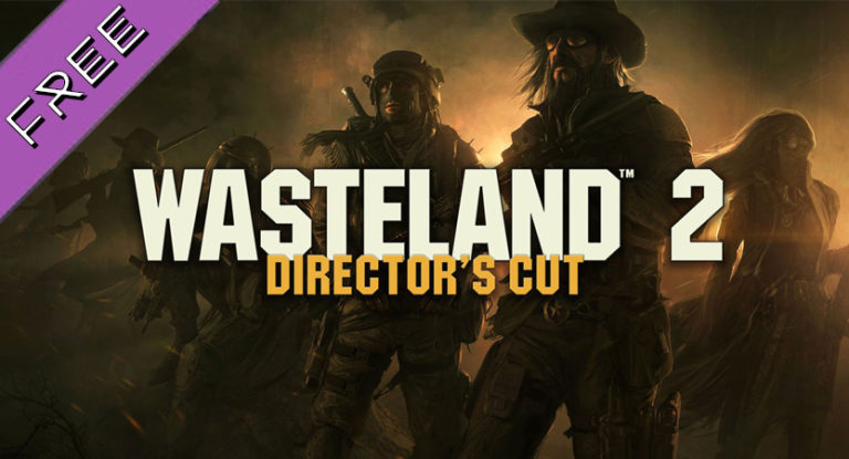 Wasteland 2 Director's Cut Digital Classic Edition – бесплатно в GOG до 14.12.19
