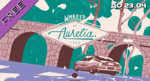 Wheels of Aurelia бесплатно в Epic Games Store до 23.04.2020 19:00 Киева/МСК